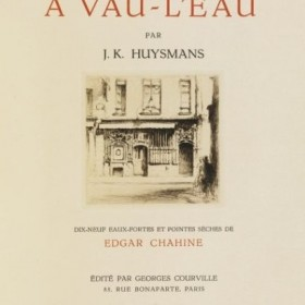 HUYSMANS, Joris-Karl A vau-l'eau, 19 etchings by Edgar Chahine, an art piece by Edgar Chahine (1874-1947)